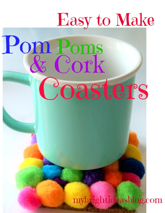 Easy craft project using PomPoms a 4 inch square of cork and your hot glue gun to attach the pom poms. mybrightideasblog.com