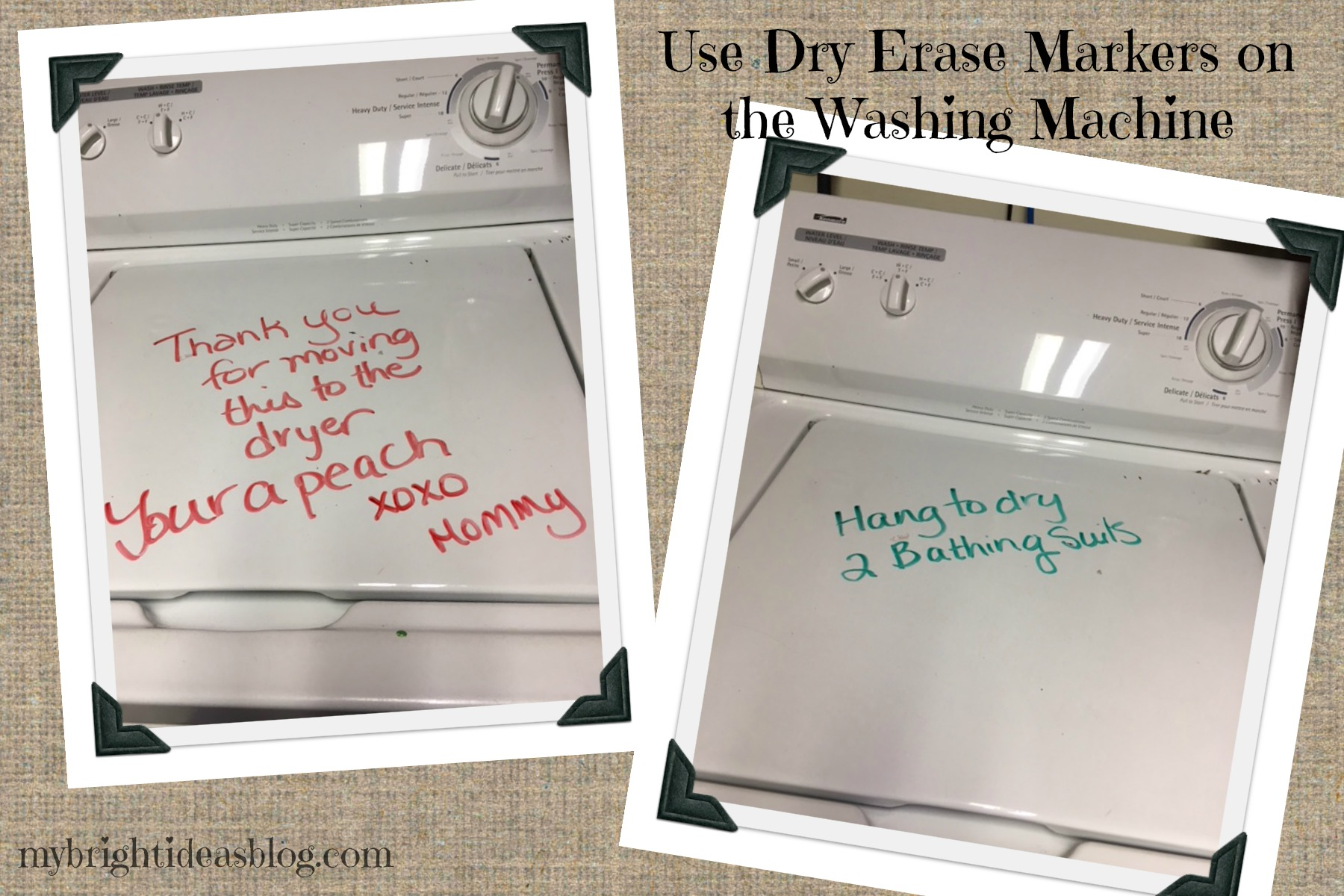 Leave a message on the washing machine with dry erase marker. Mybrightideasblog.com
