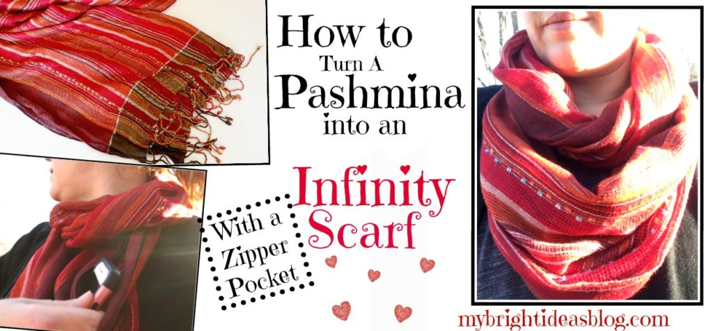 How to turn a pashmina into an infinity scarf with a hidden zipper pocket. mybrightideasblog