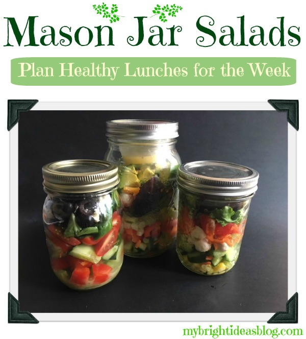 Prepare healthy lunches for the week by making salads in mason jars. mybrightideasblog.com