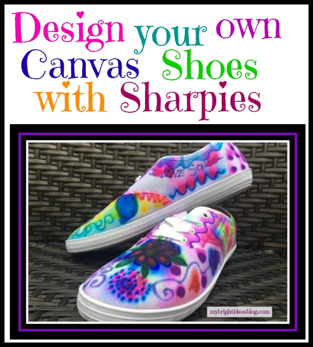How to design your canvas shoes. Using Sharpie permanent markers and rubbing alcohol for a tie dye effect. mybrightideasblog.com
