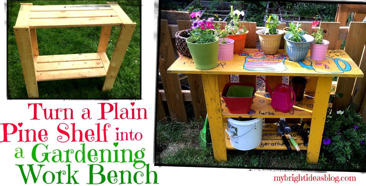 DIY make a work bench for the garden. mybrightideasblog.com