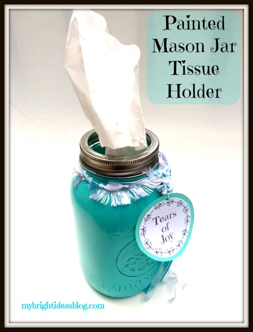 Mason Jar Tissue Holder My Bright Ideas