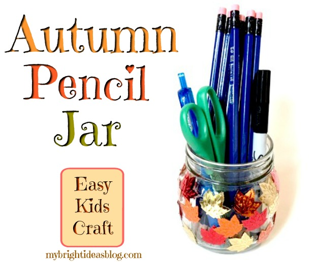 Easy Autumn Kids Crafts. Make a candle holder gift or pencil holder for themselves. Cheap and easy mason jar project! mybrightideasblog.com