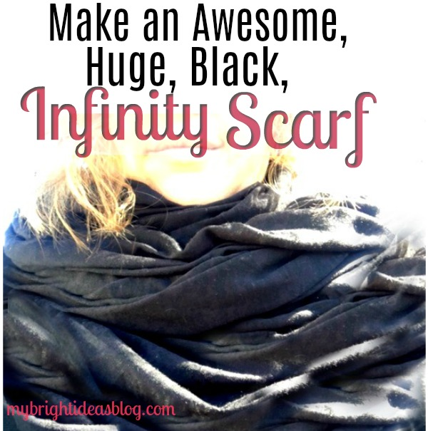 Make a big easy infinity scarf. Using wide fabric makes it more versatile. mybrightideasblog.com