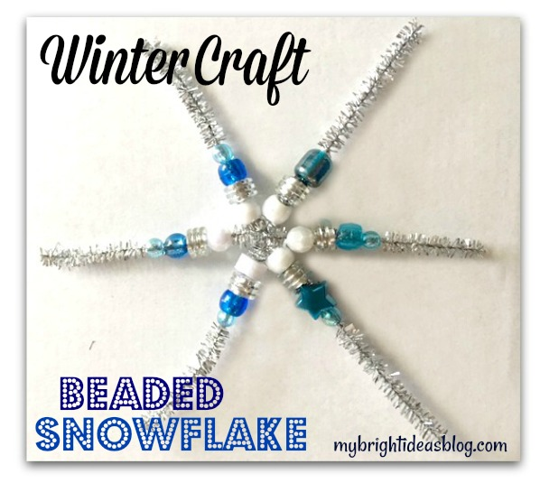 Beaded Pipe Cleaner Snowflakes Easy Winter Craft My Bright Ideas